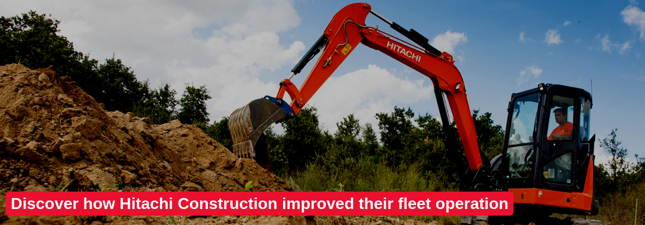 Discover how Hitachi Construction improved their fleet operation